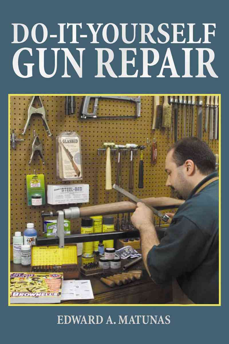 Do-it-yourself Gun Repair By Matunas, Edward A.